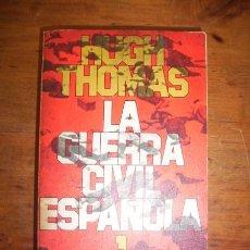 Libros de segunda mano: THOMAS, HUGH. LA GUERRA CIVIL ESPAÑOLA : 1936-1939. VOL. 1 . Lote 47969377
