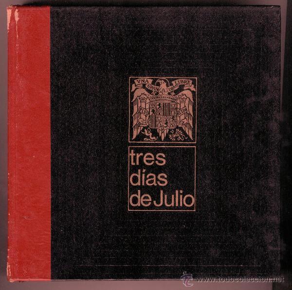 Libros de segunda mano: TRES DIAS DE JULIO (VOL. 18 y VOL. 20) - LUIS ROMERO (1969) - Foto 4 - 47550795