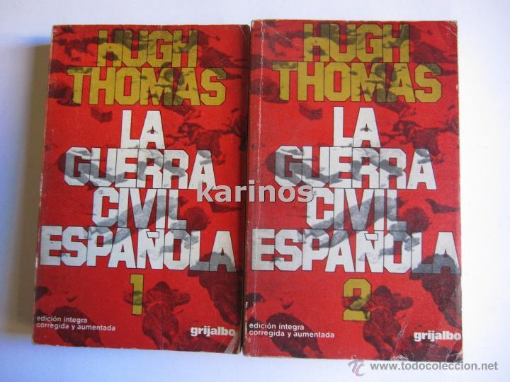 LA GUERRA CIVIL ESPAÑOLA VOLUMEN I Y II. HUGH THOMAS. ED. GRIJALBO. 1.976 C3 (Libros de Segunda Mano - Historia - Guerra Civil Española)