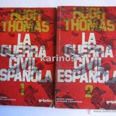 Livros em segunda mão: LA GUERRA CIVIL ESPAÑOLA VOLUMEN I Y II. HUGH THOMAS. ED. GRIJALBO. 1.976 C3. Lote 48165199