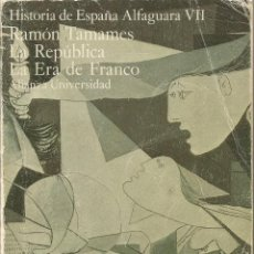Libros de segunda mano - RAMON TAMAMES. HISTORIA DE ESPAÑA ALFAGUARA VII. REPUBLICA ERA DE FRANCO. ALIANZA UNIVERSIDAD - 48205781