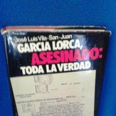Libros de segunda mano: JOSÉ LUIS VILA SAN JUAN: GARCÍA LORCA, ASESINADO: TODA LA VERDAD. Lote 48318765