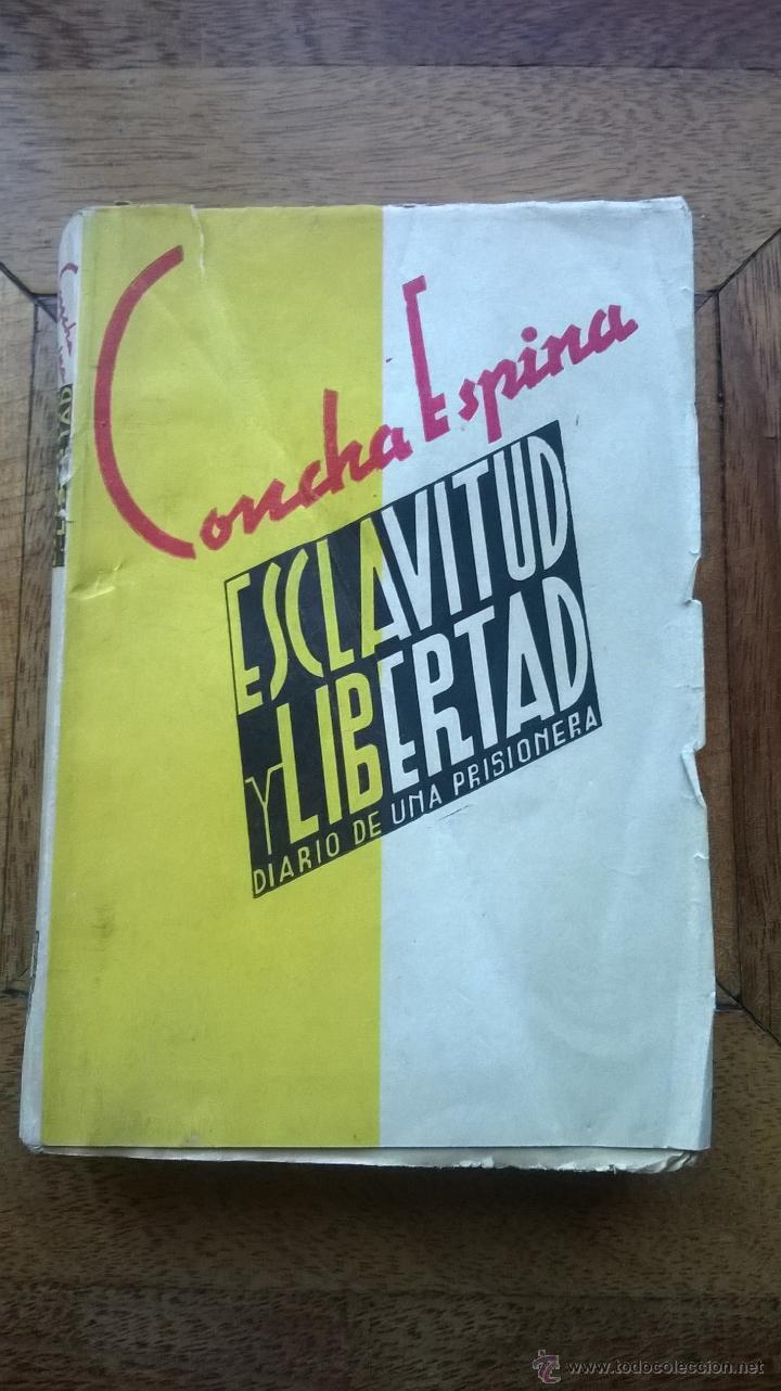 ESCLAVITUD Y LIBERTAD DIARIO DE UNA PRISIONERA, EDICIONES RECONQUISTA VALLADOLID 1938 (Libros de Segunda Mano - Historia - Guerra Civil Española)