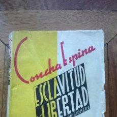 Libros de segunda mano: ESCLAVITUD Y LIBERTAD DIARIO DE UNA PRISIONERA, EDICIONES RECONQUISTA VALLADOLID 1938. Lote 48328670