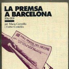 Libros de segunda mano: CAMPILLO I CENTELLES : LA PREMSA A BARCELONA 1936/1939 (GAYA CIENCIA, 1979) EN CATALÁN. Lote 48605814