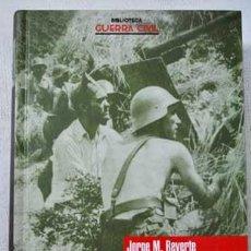 Libros de segunda mano: LA BATALLA DEL EBRO-JORGE M. REVERTE. Lote 48671590