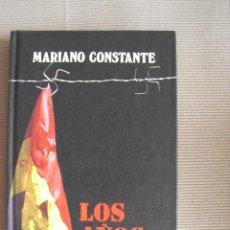 Libros de segunda mano: LOS AÑOS ROJOS-MARIANO CONSTANTE. Lote 48691254
