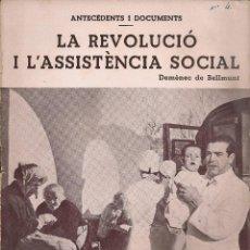 Libros de segunda mano: LA REVOLUCIO I L'ASSISTENCIA SOCIAL / D. DE BELLMUNT. BCN, 1937, 19X16CM. 19 P. . Lote 48887047