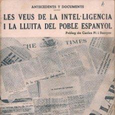 Libros de segunda mano: LES VEUS DE LA INTEL·LIGENCIA I LA LLUITA DEL POBLE ESPANYOL / PROL. C. PI I SUNYER. BCN, 1937. Lote 48887529