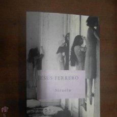 Libros de segunda mano: JESUS FERRERO LAS TRECE ROSAS EDICIONES SIRUELA MADRID 2003 2ª EDICION. Lote 48955120
