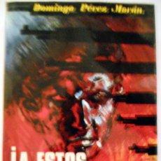 Libros de segunda mano: A ESTOS QUE LOS FUSILEN AL AMANECER, DOMINGO PEREZ, GUERRA CIVIL.. Lote 49062497