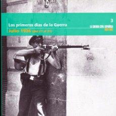 Libros de segunda mano: LOS PRIMEROS DIAS DE LA GUERRA. JULIO 1936 Nº 3.COLECCIÓN LA GUERRA CIVIL ESPAÑOLA, MES A MES.. Lote 49140967