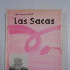 Libros de segunda mano: LAS SACAS. PATRICIO P. ESCOBAL. TDK276. Lote 53557334