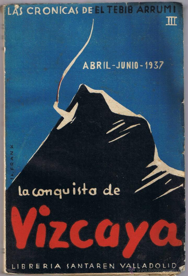 LA CONQUISTA DE VIZCAYA - LAS CRONICAS DE EL TEBIB ARRUMI - III (Libros de Segunda Mano - Historia - Guerra Civil Española)