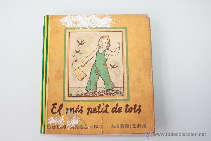 EL MÉS PETIT DE TOTS, LOLA ANGLADA, 1937, CUENTO EN CATALÀ SOBRE LA GUERRA CIVIL (Libros de Segunda Mano - Historia - Guerra Civil Española)