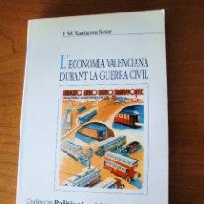 Libros de segunda mano: LIBRO - L' ECONOMIA VALENCIANA DURANT LA GUERRA CIVIL. Lote 49691680