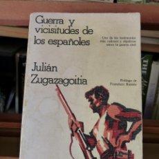 Libros de segunda mano: GUERRA Y VISICITUDES DE LOS ESPAÑOLES - JULIÁN ZUGAZAGOITIA (PRIMERA ED. EN ESPAÑA 1977) 618 PP.. Lote 49891755