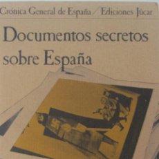 Libros de segunda mano: DOCUMENTOS SECRETOS SOBRE ESPAÑA (JÚCAR). Lote 49928299