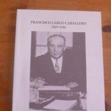 Libros de segunda mano: LARGO CABALLERO. 1869-1946. RODRIGUEZ SALVANES. MINISTERIO DE TRABAJO. 1996 136 PAG. Lote 50029147