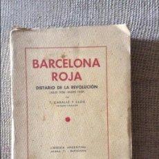 Libros de segunda mano: BARCELONA ROJA CABALLE Y CLOS. Lote 50062261