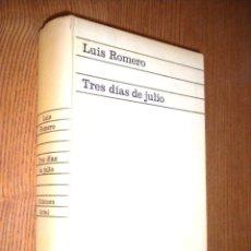 Libros de segunda mano: TRES DÍAS DE JULIO (18,19 Y 20 DE 1936) / LUIS ROMERO. Lote 51442565