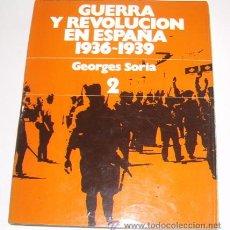 Libros de segunda mano: GEORGES SORIA. GUERRA Y REVOLUCIÓN EN ESPAÑA. 1936-1939. TOMO 2: LA CONFRONTACIÓN. RM70268. . Lote 50470193
