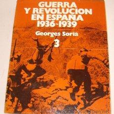 Libros de segunda mano: GEORGES SORIA. GUERRA Y REVOLUCIÓN EN ESPAÑA. 1936-1939. TOMO 3: CAMBIO DE RUMBO. RM70269. . Lote 50470214