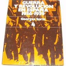Libros de segunda mano: GEORGES SORIA. GUERRA Y REVOLUCIÓN EN ESPAÑA. 1936-1939. TOMO 4: EL EQUILIBRIO ROTO. RM70270. . Lote 50470236