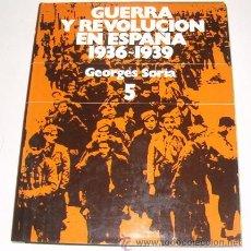 Libros de segunda mano: GEORGES SORIA. GUERRA Y REVOLUCIÓN EN ESPAÑA. 1936-1939. TOMO 5: EL DESENLACE. RM70271. . Lote 50470250