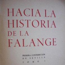 Libros de segunda mano: HACIA LA HISTORIA DE LA FALANGE PRIMERA CONTRIBUCION DE SEVILLA.SANCHO DAVILA. JULIAN PEMARTIN.FOTOS. Lote 50798639