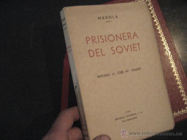 PRISIONERA DEL SOVIET, MAROLA , 1938, PRLG PEMAN, EDITORIAL ESPAÑOLA RUSTIC, BUEN ESTADO (Libros de Segunda Mano - Historia - Guerra Civil Española)