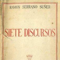 Libros de segunda mano: RAMON SERRANO SUÑER : SIETE DISCURSOS (EDICIONES FE, 1938). Lote 51047158