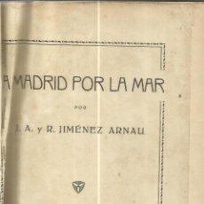 Libros de segunda mano: A MADRID POR LA MAR. J.A. Y R. JIMÉNEZ ARNAU. HERALDO DE ARAGÓN. ZARAGOZA. 1938. Lote 51136927