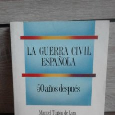 Libros de segunda mano: LA GUERRA CIVIL ESPAÑOLA 50 AÑOS DESPUÉS.. Lote 51929141