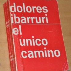 Libros de segunda mano: EL ÚNICO CAMINO - DE DOLORES IBARRURI, LA PASIONARIA - COLECCCIÓN EBRO - Nº DE EDICION 93 - AÑO 1975. Lote 51187260