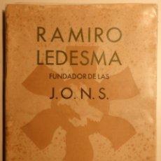 Libros de segunda mano: RAMIRO LEDESMA FUNDADOR DE LAS J.O.N.S.. Lote 51201497