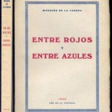 Libros de segunda mano: LACADENA Y BRUALLA, RAMÓN DE. ENTRE ROJOS Y ENTRE AZULES. 1939.. Lote 51399839