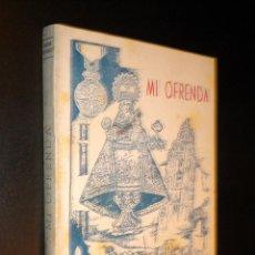 Libros de segunda mano: MI OFRENDA / ARTURO ALVAREZ / 1948. Lote 51410614