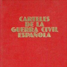 Libros de segunda mano: CARTELES DE LA GUERRA CIVIL ESPAÑOLA (110 CARTELES). Lote 121909262