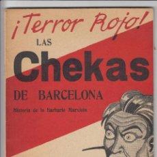 Libros de segunda mano: TERROR ROJO, LAS CHEKAS DE BARCELONA, HISTORIA DE LA BARBARIE MARXISTA, F. DE URRUTIA, ENVÍO GRATIS,. Lote 51557457