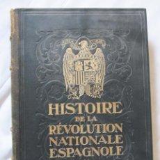 Libros de segunda mano: HISTOIRE DE LA REVOLUTION NATIONALE ESPAGNOLE TOMO I (UNICO PUBLICADO) - EXCELENTE ESTADO. Lote 51671990
