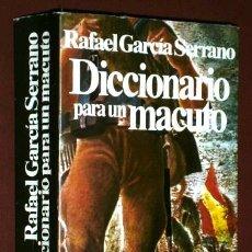 Libros de segunda mano: DICCIONARIO PARA UN MACUTO POR RAFAEL GARCÍA SERRANO DE ED. PLANETA EN BARCELONA 1979. Lote 51749357
