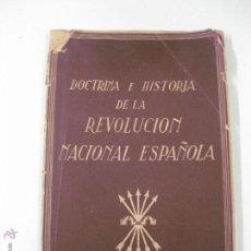 Libros de segunda mano: DOCTRINA E HISTORIA DE LA REVOLUCION NACIONAL ESPAÑOLA.. BARCELONA 1939 AÑO DE LA VICTORIA. Lote 51931434