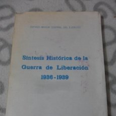 Libros de segunda mano: SINTESIS HISTORICA DE LA GUERRA DE LIBERACION 1936 -1939. ESTADO MAYOR DEL EJERCITO. SERVICIO HISTOR. Lote 52166720