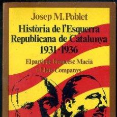 Libros de segunda mano: POBLET : HISTÒRIA DE L'ESQUERRA REPUBLICANA DE CATALUNYA 1931-1936. Lote 52207726