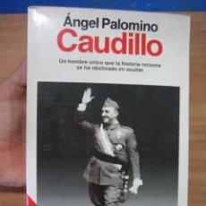 Libros de segunda mano: GUERRA CIVIL.EL CAUDILLO POR ANGEL PALOMINO 1973. Lote 52315812