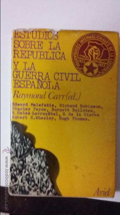 RAYMOND CARR. ESTUDIOS SOBRE LA REPUBLICA Y LA GUERRA CIVIL. ED. ARIEL (Libros de Segunda Mano - Historia - Guerra Civil Española)