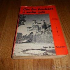 Libros de segunda mano: LIBRO GUERRA CIVIL CON LAS BANDERAS A MEDIA ASTA MALDONADO, LOREN H.. Lote 52329842