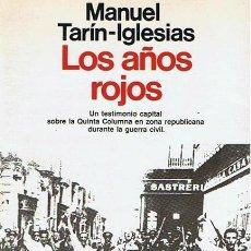Libros de segunda mano: LOS AÑOS ROJOS MANUEL TARÍN - IGLESIAS. Lote 86652584