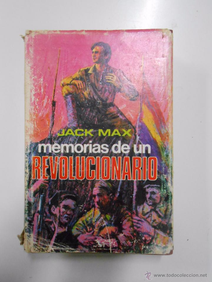 MEMORIAS DE UN REVOLUCIONARIO. JACK MAX. TDK153 (Libros de Segunda Mano - Historia - Guerra Civil Española)